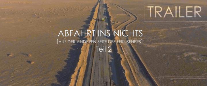 Trailer & Premiere. ABFAHRT INS NICHTS ::: Teil 2 ::: AUF DER ANDEREN SEITE DES FERNSEHERS