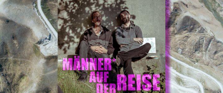 >> Männer* auf der Reise ::: der neue Audiopodcast von Martin & Sascha